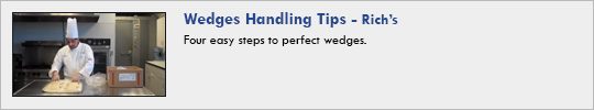 rich's - Wedges Handling Tips